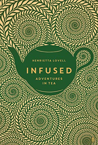 Infused: Adventures in Tea by Henrietta Lovell