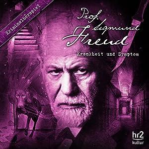 Krankheit und Symptom (Prof. Sigmund Freud 8) Hörspiel