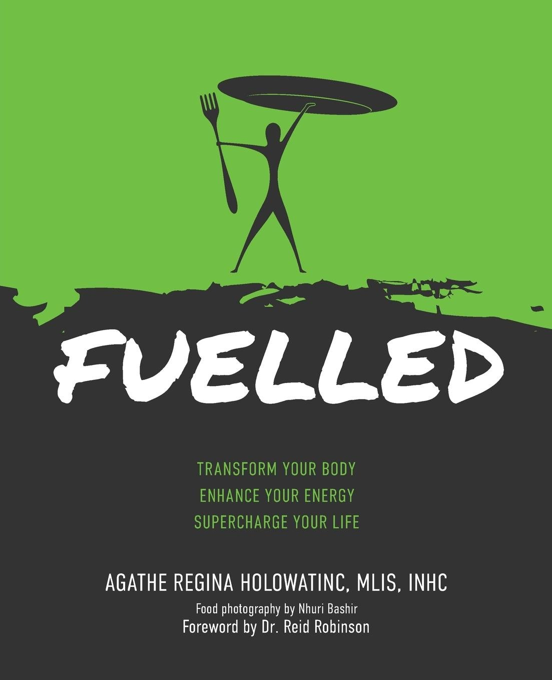 Fuelled: Transform Your Body Enhance Your Energy Supercharge Your Life pdf