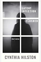 Latent Infection and Flushed: Horror Short Stories Kindle Edition