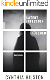 Latent Infection and Flushed: Horror Short Stories