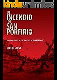 El incendio de San Porfirio: La continuación del Incendio de San Porfirio (Spanish Edition)