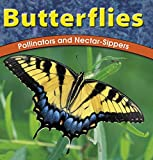 Butterflies: Pollinators and Nectar-Sippers (The Wild World of Animals)