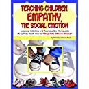 """Teaching Children Empathy, The Social Emotion: Lessons, Activities and Reproducible Worksheets (K-6) That Teach How to """"Step Into Others' Shoes"""" (Book & CD)"""
