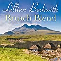 Bruach Blend Audiobook by Lillian Beckwith Narrated by Hannah Gordon