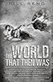The World That Then Was