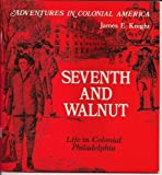 Seventh and Walnut: Life in Colonial Philadelphia (Adventures in Colonial America)