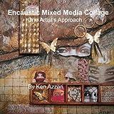 Encaustic Mixed Media Collage, Ken Azzari, 1492129038