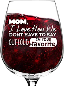 I'm Your Favorite Child Funny Wine Glass (12.75 oz)   Cute Wine Glass to Mother From Daughter   Mother From Son   Great Mom Gift for Birthday, Mother's Day Gift for Mom From Daughter