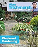 Weekend Gardening, Alan Titchmarsh, 1849902186