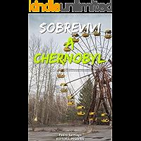 Sobrevivi a Chernobyl: A história real do maior desastre nuclear da história contada por quem trabalhou nele