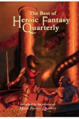 The Best of Heroic Fantasy Quarterly: Volume 2, 2011-2013: Best of HFQ Volume 2 (Best of heroicfantasyquartelry.com) Kindle Edition
