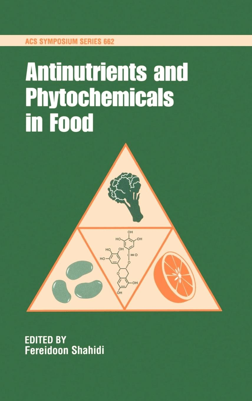 Antinutrients and Phytochemicals in Foods (ACS Symposium Series)