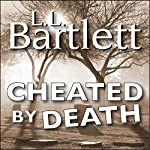 Cheated by Death: The Jeff Resnick Mysteries, Book 4 | L.L. Bartlett