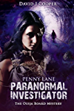 Penny Lane, Paranormal Investigator - The Ouija Board Mystery (Penny Lane - Paranormal Investigator Book 1)