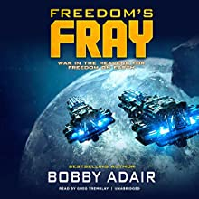 Freedom's Fray: Freedom's Fire Series, Book 3 Audiobook by Bobby Adair Narrated by Greg Tremblay