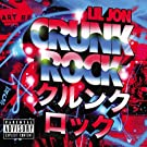 Crunk Rock [Explicit] Deluxe Edition Explicit