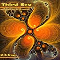 Third Eye: Chakra Meditation for Spiritual Awakening, Spiritual Healing, and Spiritual Growth Audiobook by M. K. Brown Narrated by Anna Winters