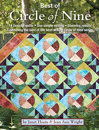 Best of Circle of Nine: 14 favorite quilts, One simple setting, Stunning results, Combining the best of the best-selling Circle of Nine series