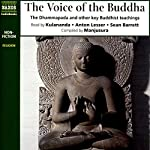 The Voice of the Buddha: The Dhammapada and Other Key Buddhist Teachings | Manjusura (compilation)