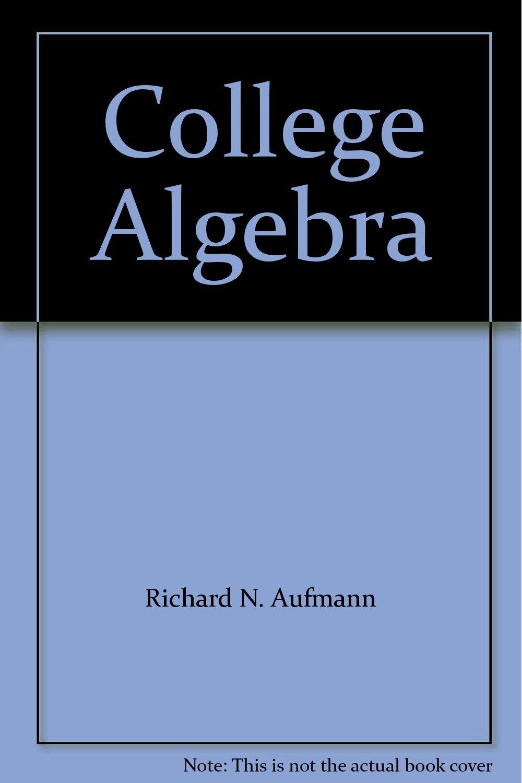 College Algebra: kaufmann/schwitters: 9780495458241: Amazon.com: Books
