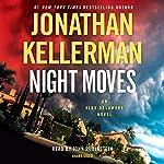 Night Moves: An Alex Delaware Novel | Jonathan Kellerman
