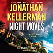 Night Moves: An Alex Delaware Novel Audiobook by Jonathan Kellerman Narrated by John Rubenstein