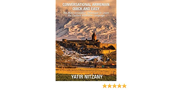 The Most Innovative Technique to Learn the Armenian Language Conversational Armenian Quick and Easy