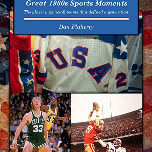 [F.r.e.e] Great 1980s Sports Moments: The Players, Games and Teams That Defined a Generation<br />PDF