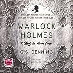 Warlock Holmes - A Study in Brimstone | G. S. Denning