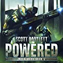 Powered: Mech Wars Book 1 Audiobook by Scott Bartlett Narrated by Mark Boyett