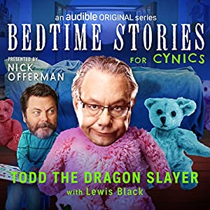Todd the Dragon Slayer with Lewis Black