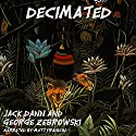 Decimated: Ten Science Fiction Stories Audiobook by Jack Dann, George Zebrowski Narrated by Matt Franklin