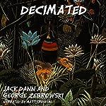 Decimated: Ten Science Fiction Stories | Jack Dann,George Zebrowski
