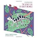 Coloring Book: The Secret Life Of Forest Animals