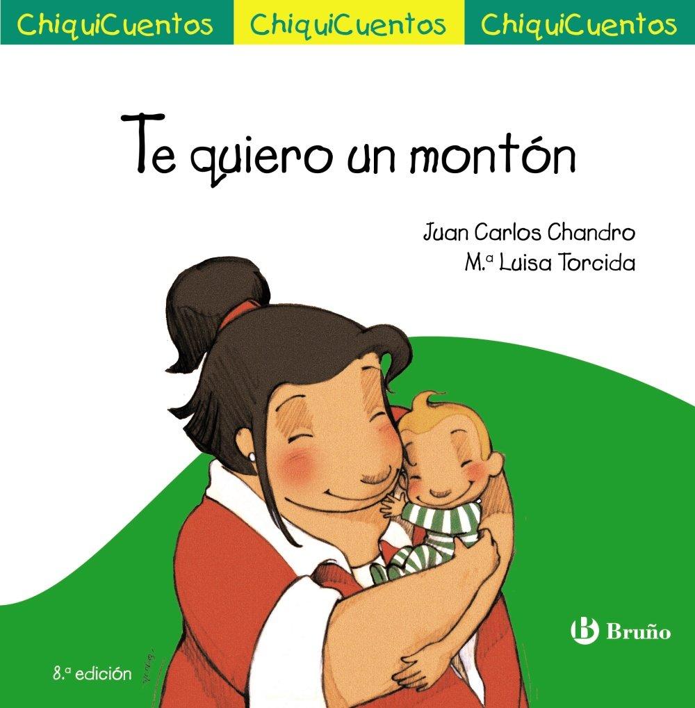 Te quiero un montón Castellano - A PARTIR DE 3 AÑOS - CUENTOS - ChiquiCuentos: Amazon.es: Chandro, Juan Carlos, Torcida, M.ª Luisa: Libros