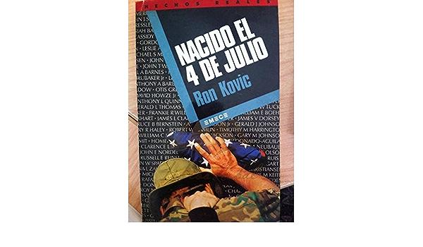 Nacido el cuatro de Julio: Amazon.es: Kovic, Ron: Libros