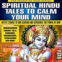 Spiritual Hindu Tales to Calm Your Mind: The Secret of Now, Book 3 Audiobook by A.J. Parr Narrated by Laurie Bower