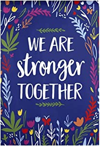 Evergreen Flag Stronger Together Garden Textured Suede 12.5 x 18 Inches Flag Indoor Outdoor Decor Supportive and Inspiring Flag for Your Garden or Yard