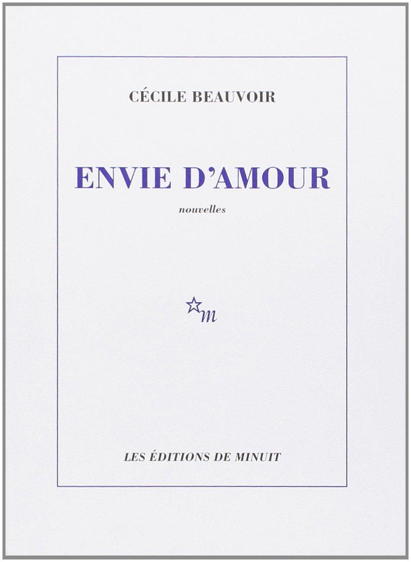 Envie D Amour Romans Beauvoir Cécile Lindon Jérôme 9782707317971 Amazon Com Books