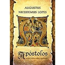 Apóstolos: A verdade bíblica sobre o apostolado (Portuguese Edition)
