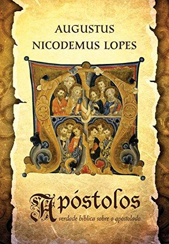 Apóstolos: A verdade bíblica sobre o apostolado