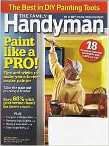 The Family Handyman Magazine April 2011 Paint Like A Pro
