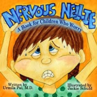 Nervous Nellie: A Book for Children Who Worry