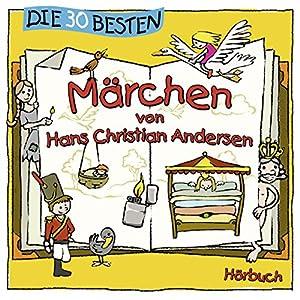 Die 30 besten Märchen von Hans Christian Andersen Hörbuch