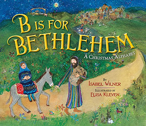 B Is for Bethlehem: A Christmas Alphabet
