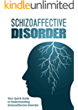 Schizoaffective Disorder: Your Quick Guide to Understanding Schizoaffective Disorder (psychotic disorders)