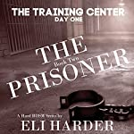 The Training Center, Day One: The Prisoner Series | Eli Harder
