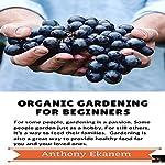 Organic Gardening for Beginners | Anthony Ekanem