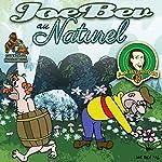 Joe Bev au Naturel: A Joe Bev Cartoon, Volume 8 | Joe Bevilacqua,Daws Butler,Pedro Pablo Sacristán